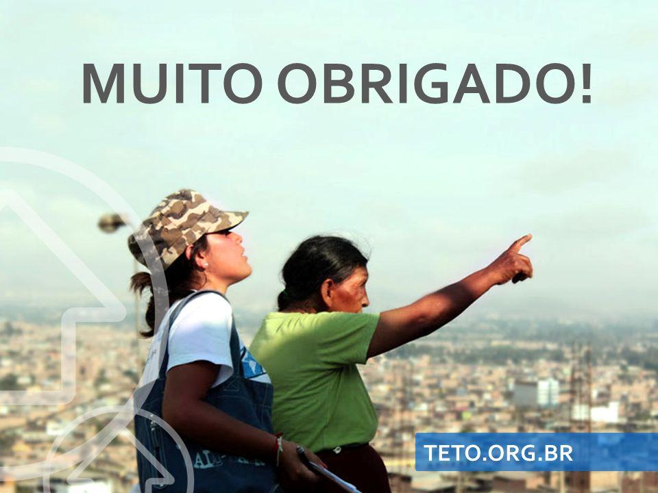 TETO.ORG.BR MUITO OBRIGADO!