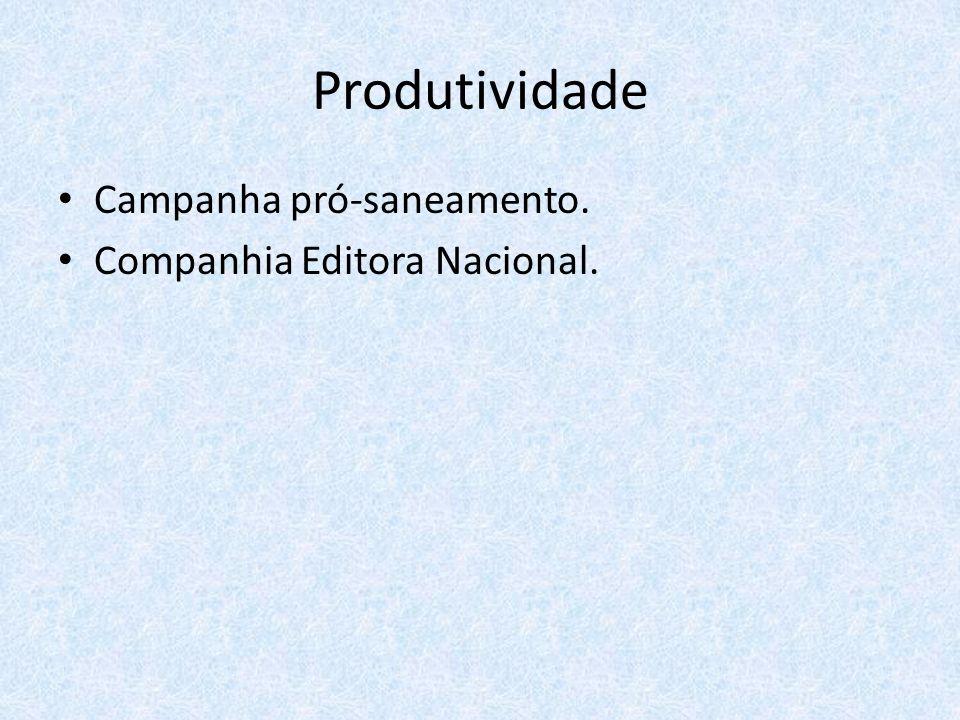 Produtividade Campanha pró-saneamento. Companhia Editora Nacional.