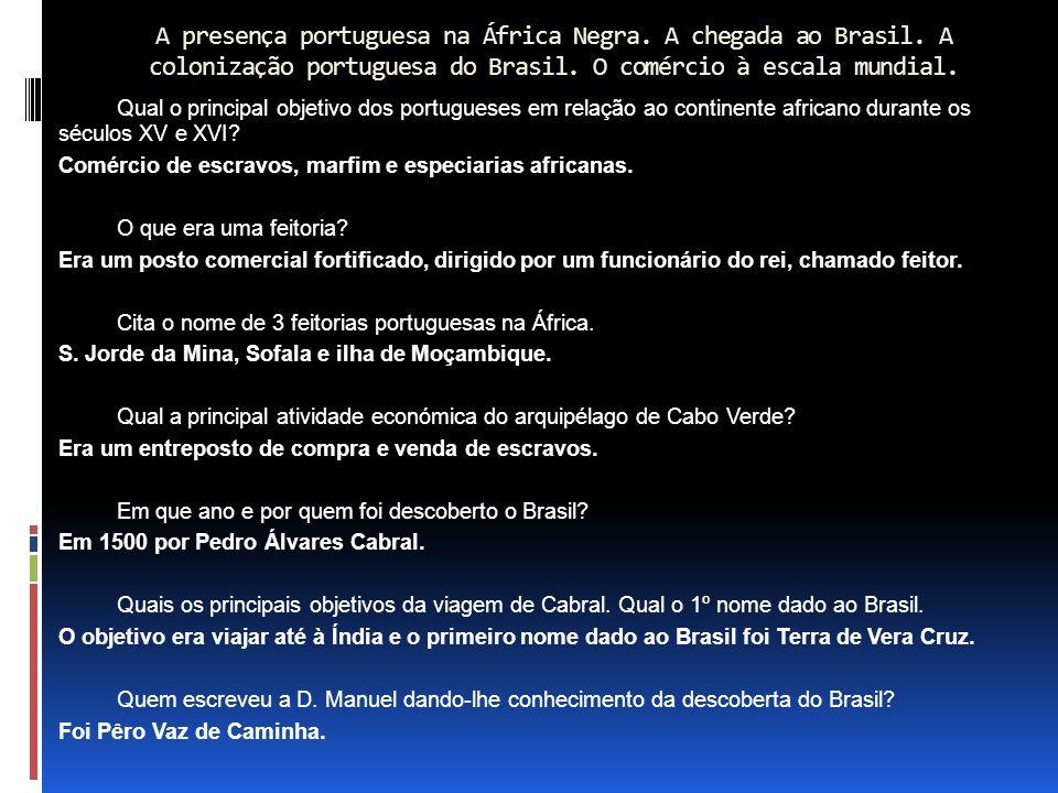 A presença portuguesa na África Negra.A chegada ao Brasil.