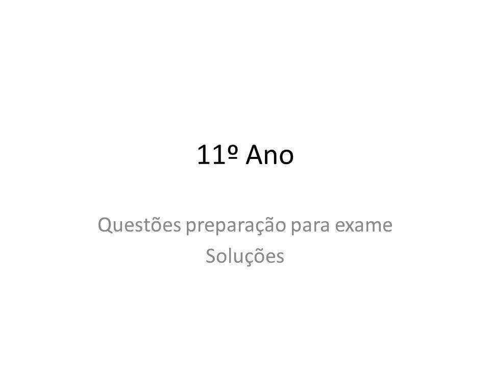 11º Ano Questões preparação para exame Soluções