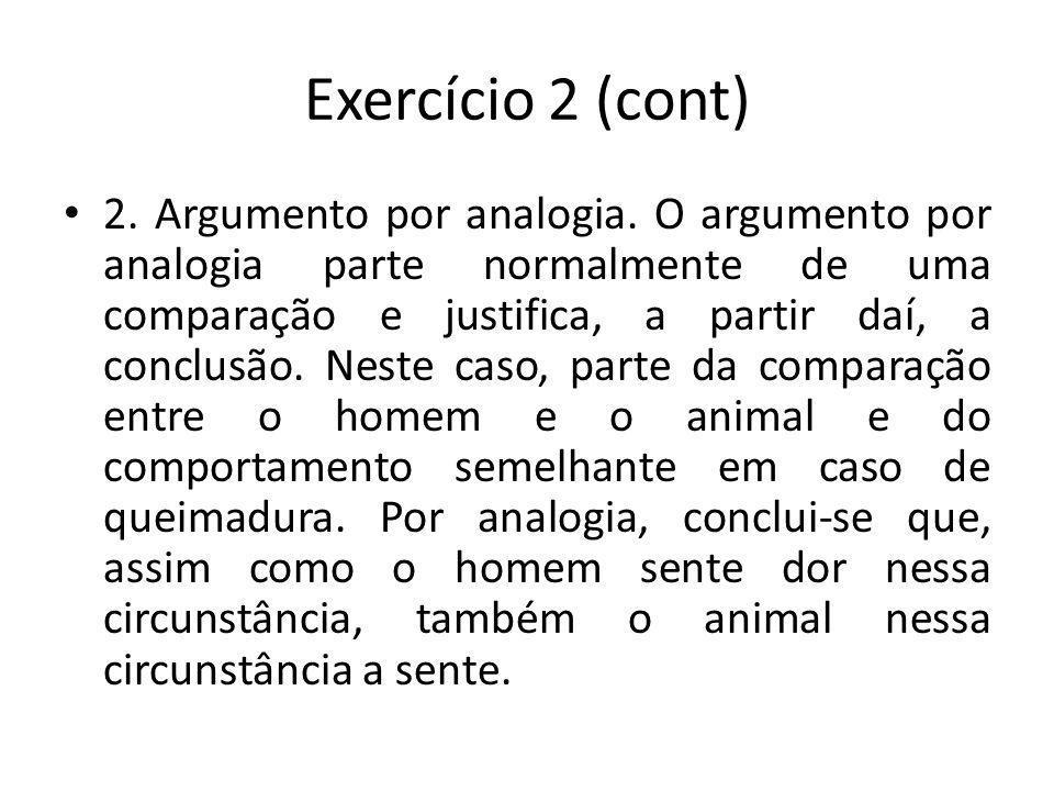 Exercício 2 (cont) 2.Argumento por analogia.
