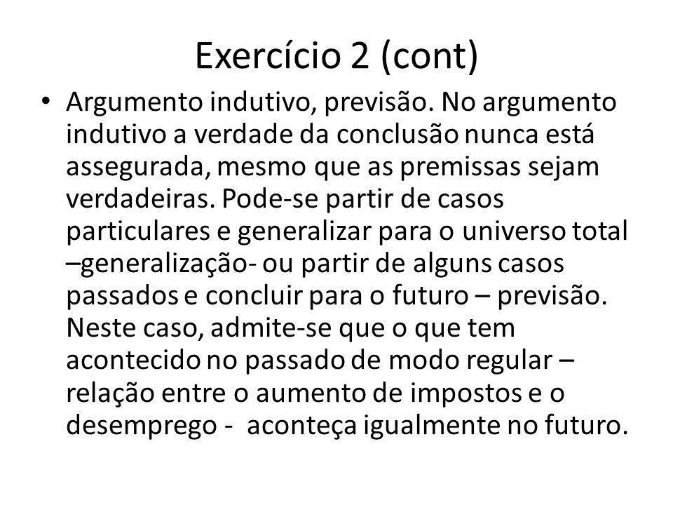 Exercício 2 (cont) Argumento indutivo, previsão.
