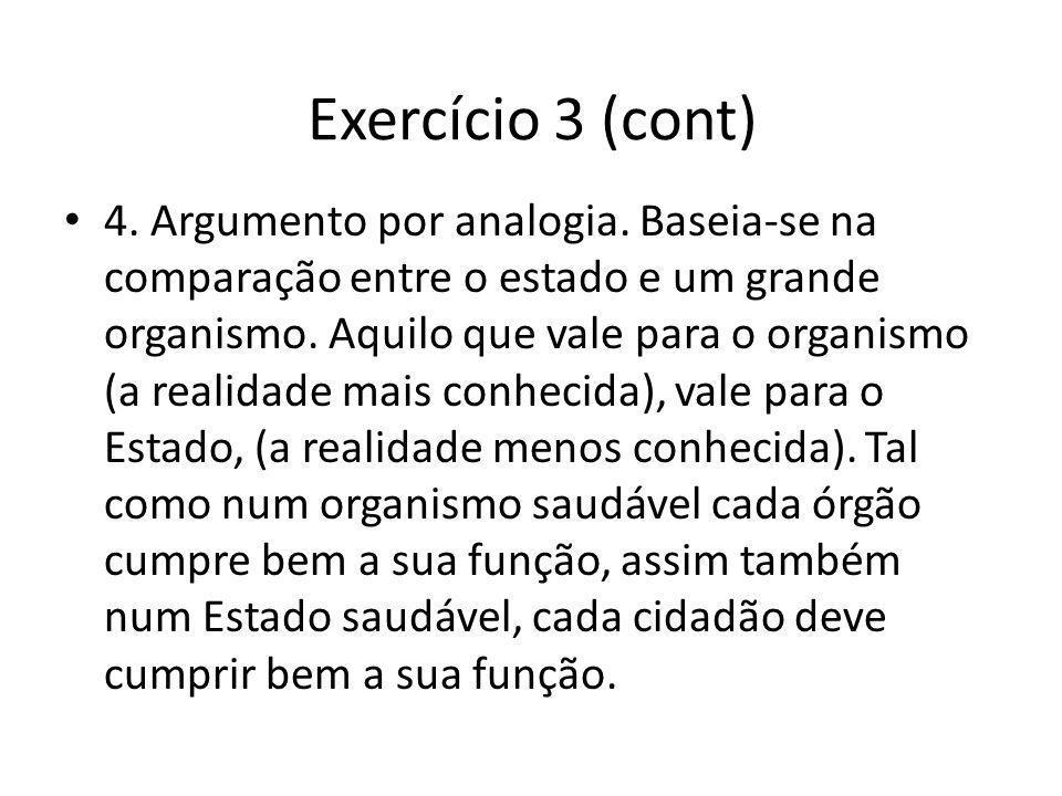 Exercício 3 (cont) 4.Argumento por analogia.