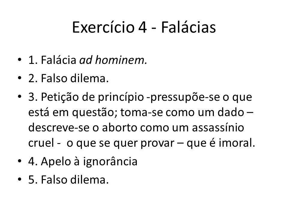 Exercício 4 - Falácias 1.Falácia ad hominem. 2. Falso dilema.