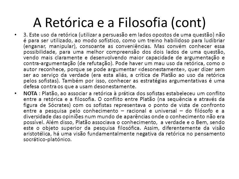 A Retórica e a Filosofia (cont) 3.
