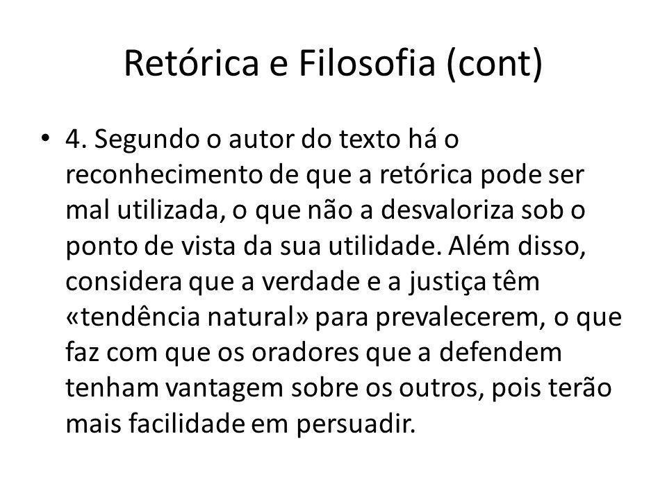 Retórica e Filosofia (cont) 4.