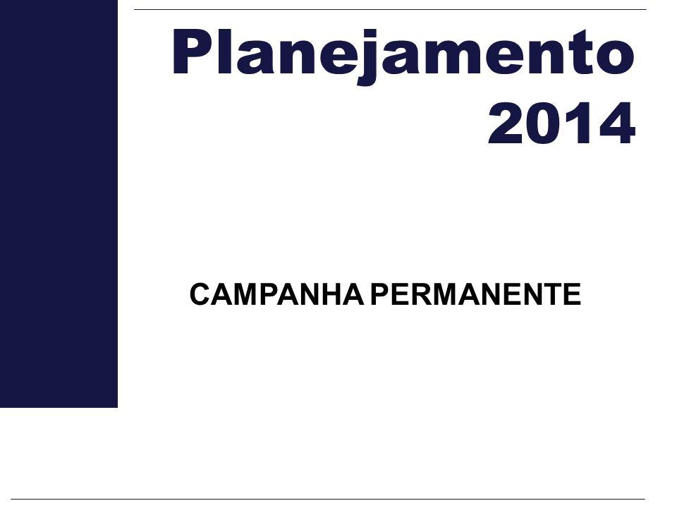 Planejamento 2014 CAMPANHA PERMANENTE
