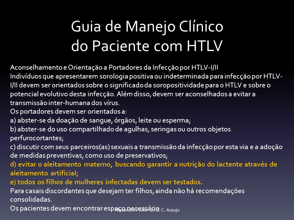 Guia de Manejo Clínico do Paciente com HTLV Aconselhamento e Orientação a Portadores da Infecção por HTLV-I/II Indivíduos que apresentarem sorologia p