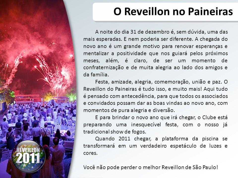 O MELHOR REVEILLON DE SP Público Previsto: mais de 1.000 associados e convidados.