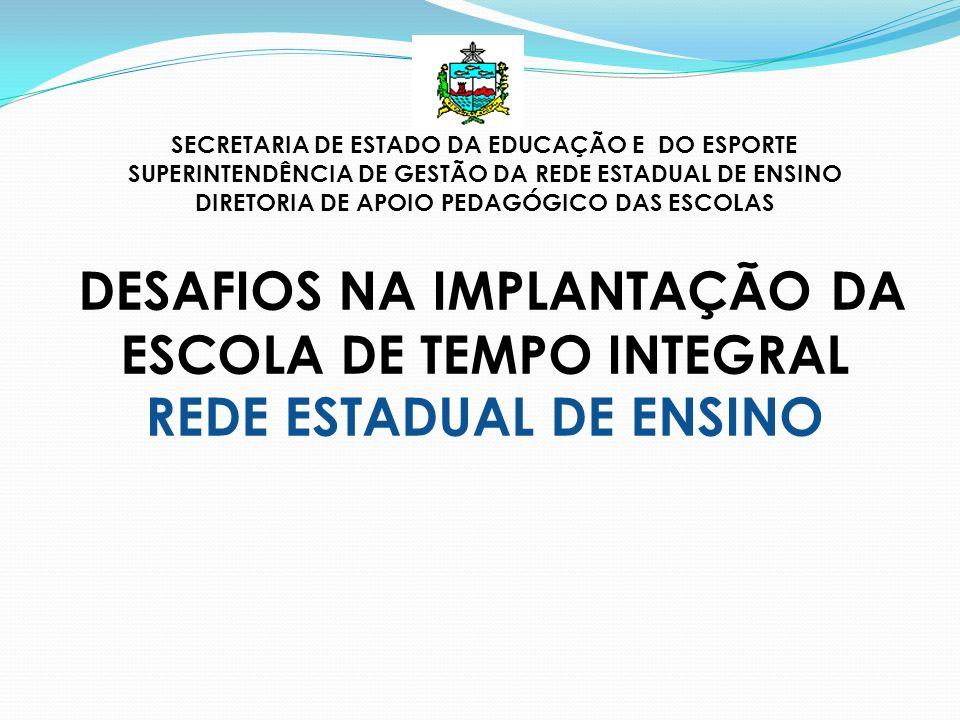 SECRETARIA DE ESTADO DA EDUCAÇÃO E DO ESPORTE SUPERINTENDÊNCIA DE GESTÃO DA REDE ESTADUAL DE ENSINO DIRETORIA DE APOIO PEDAGÓGICO DAS ESCOLAS DESAFIOS