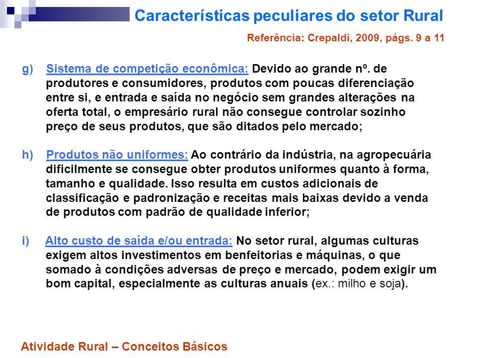 Características peculiares do setor Rural g) Sistema de competição econômica: Devido ao grande nº. de produtores e consumidores, produtos com poucas d