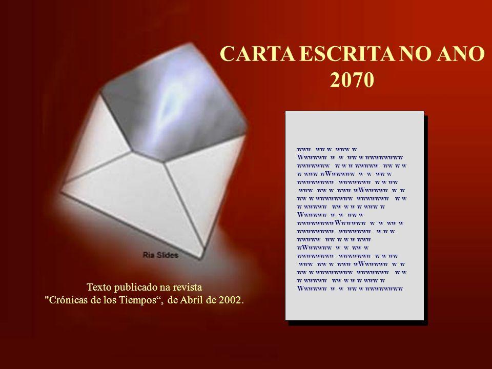 CARTA ESCRITA NO ANO 2070 www ww w www w Wwwwww w w ww w wwwwwwww wwwwwww w w w wwwww ww w w w www wWwwwww w w ww w wwwwwwww wwwwwww w w ww www ww w w