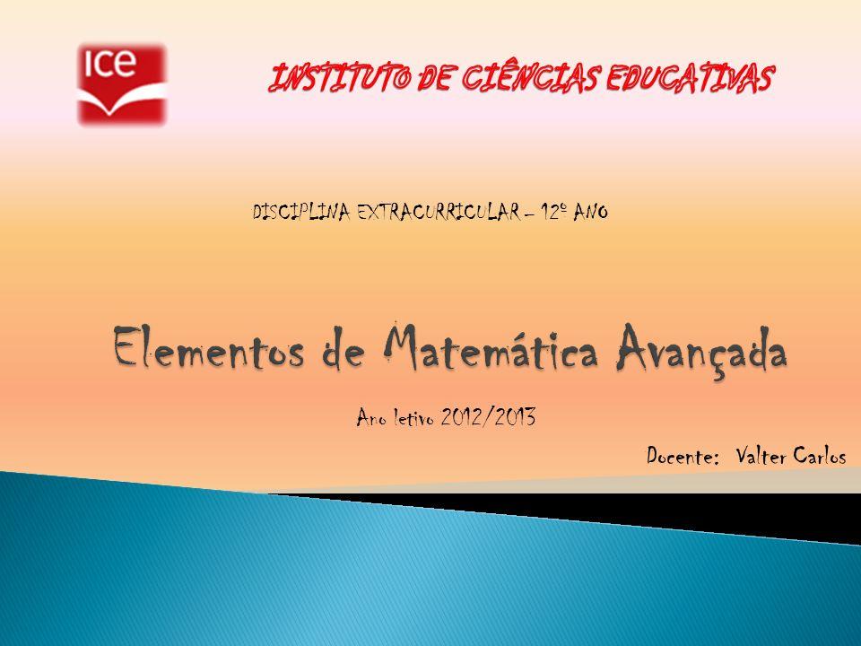 Ano letivo 2012/2013 Docente: Valter Carlos DISCIPLINA EXTRACURRICULAR – 12º ANO