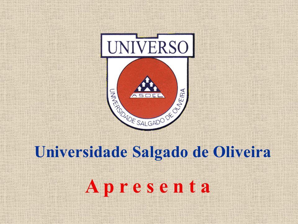 A p r e s e n t a Universidade Salgado de Oliveira