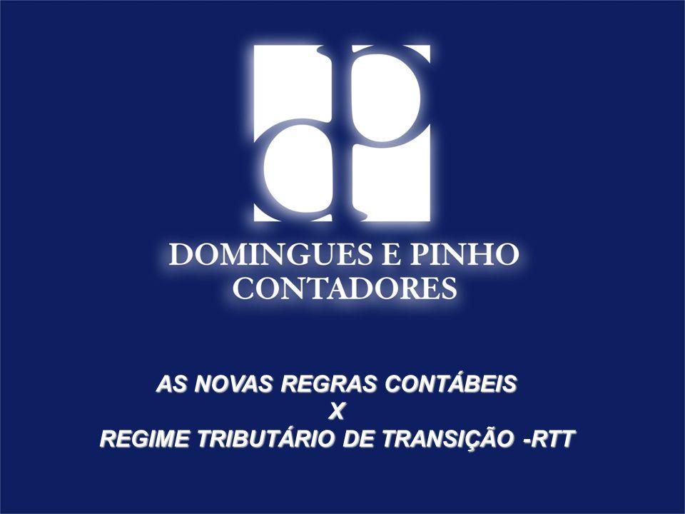 AS NOVAS REGRAS CONTÁBEIS X REGIME TRIBUTÁRIO DE TRANSIÇÃO -RTT