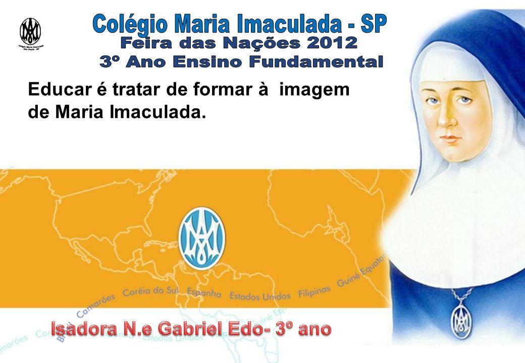 Educar é tratar de formar à imagem de Maria Imaculada.