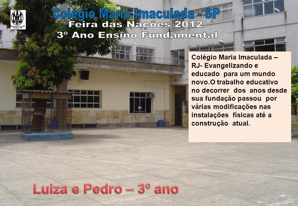 Colégio Maria Imaculada – RJ- Evangelizando e educado para um mundo novo.O trabalho educativo no decorrer dos anos desde sua fundação passou por várias modificações nas instalações físicas até a construção atual.