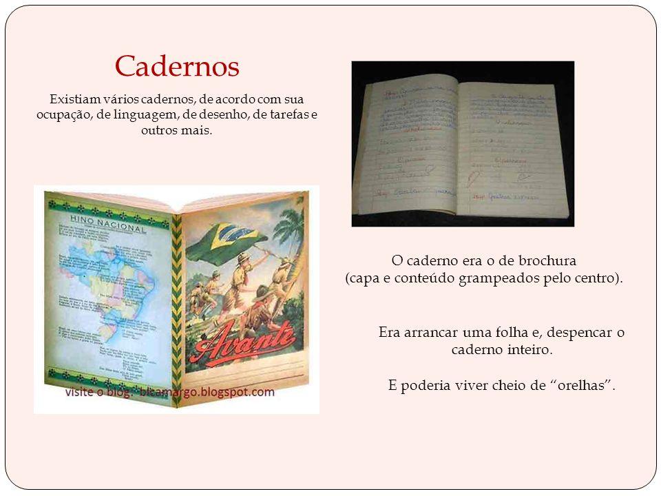 O caderno era o de brochura (capa e conteúdo grampeados pelo centro).