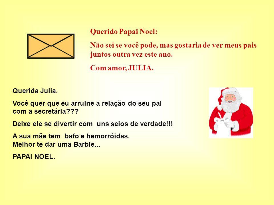Querido Papai Noel: Não sei se você pode, mas gostaria de ver meus pais juntos outra vez este ano.