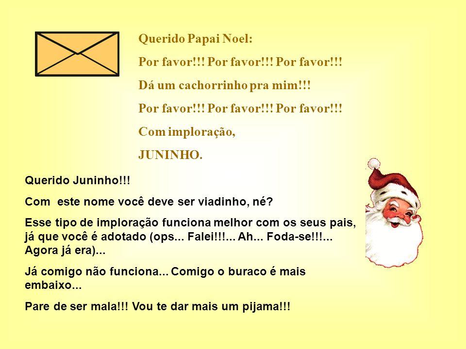Querido Papai Noel: Como diz aquela canção: Venha velhinho, de noitinha, quando durmo meu soninho... Espero você Noelzinho!!! Te adoro, JÉSSICA. Queri