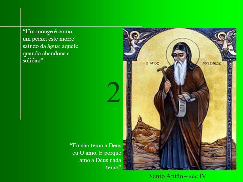 23 Um monge é como um peixe: este morre saindo da água; aquele quando abandona a solidão.