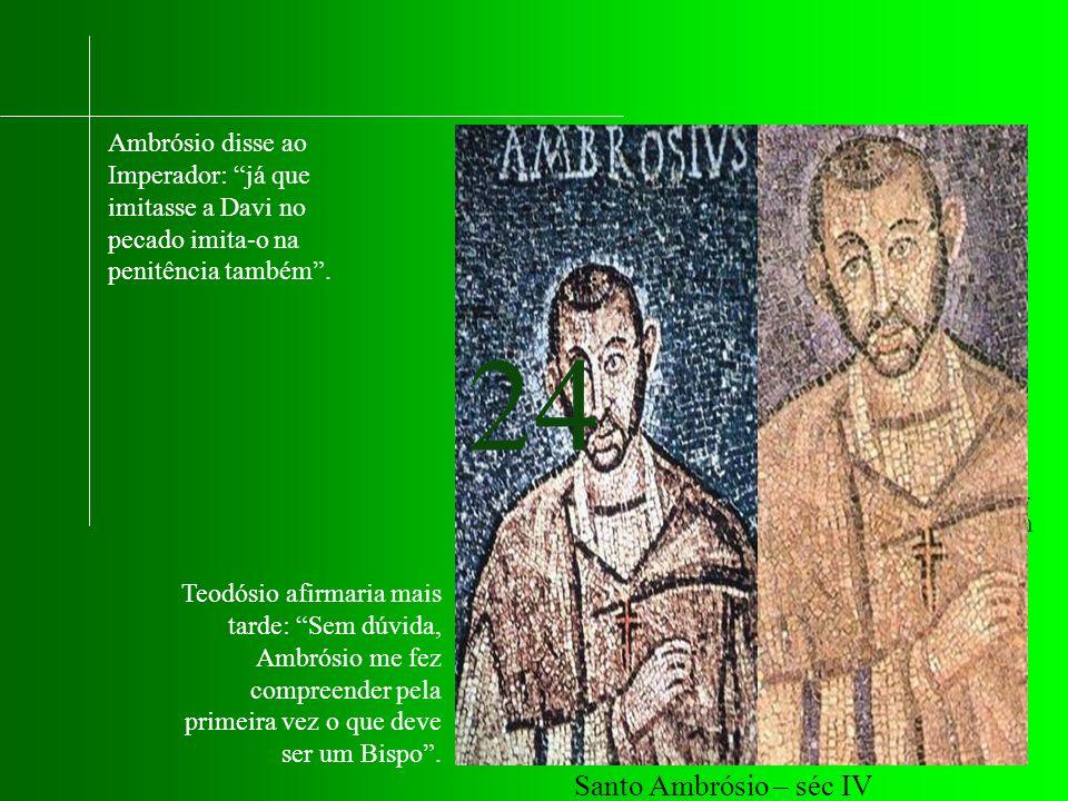 Ambrósio disse ao Imperador: já que imitasse a Davi no pecado imita-o na penitência também.