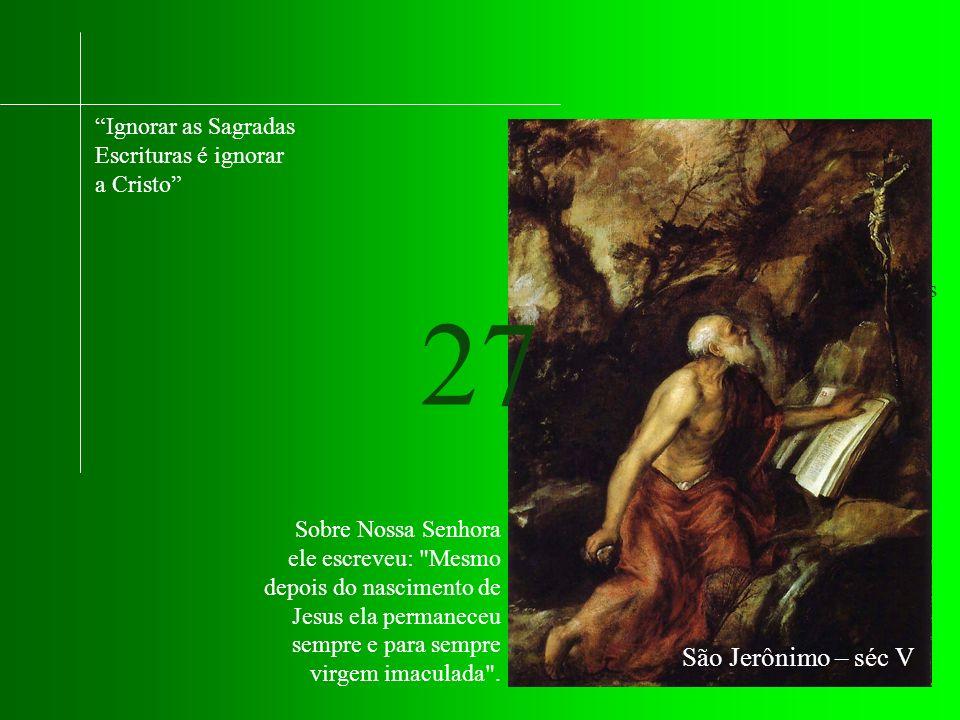 Sobre Nossa Senhora ele escreveu: Mesmo depois do nascimento de Jesus ela permaneceu sempre e para sempre virgem imaculada .