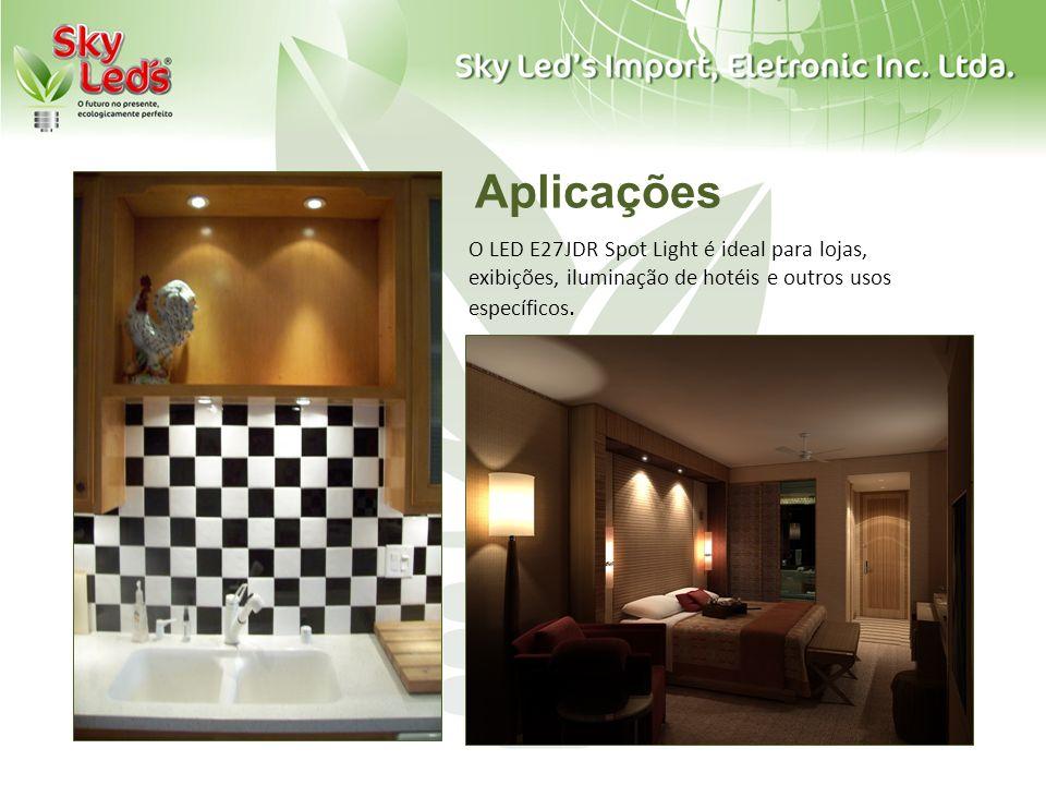 Aplicações O LED E27JDR Spot Light é ideal para lojas, exibições, iluminação de hotéis e outros usos específicos.