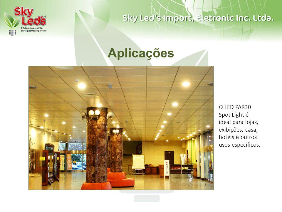 Aplicações O LED PAR30 Spot Light é ideal para lojas, exibições, casa, hotéis e outros usos específicos.