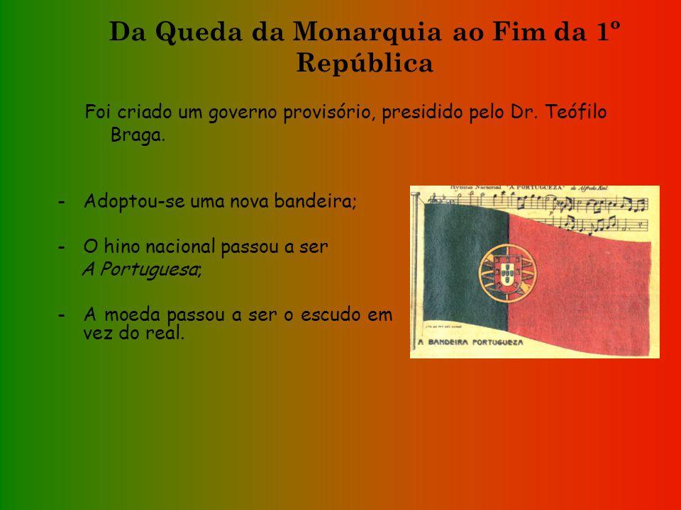 Da Queda da Monarquia ao Fim da 1º República A 4 de Outubro de 1910, em Lisboa, rebentou a revolução republicana. Na manhã de 5 de Outubro de 1910, fo