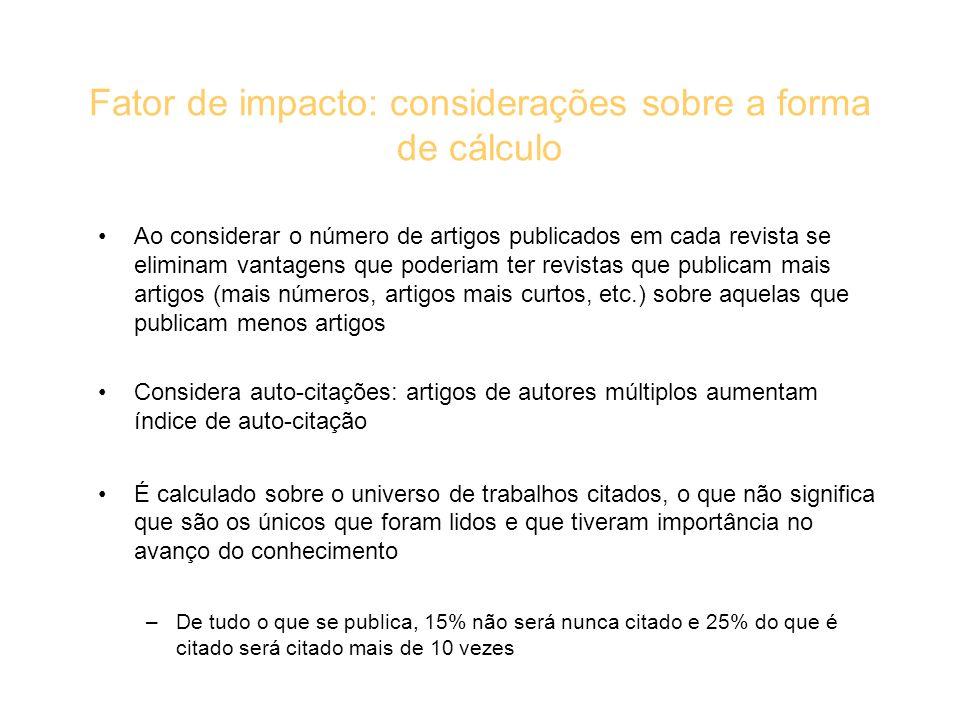 Fator de impacto: considerações sobre a forma de cálculo Ao considerar o número de artigos publicados em cada revista se eliminam vantagens que poderi