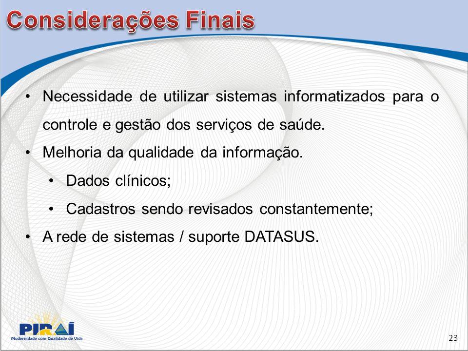 23 Necessidade de utilizar sistemas informatizados para o controle e gestão dos serviços de saúde.