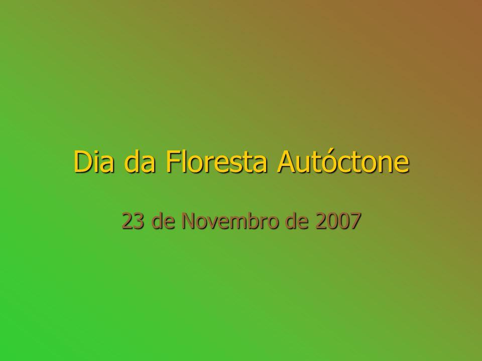 Dia da Floresta Autóctone 23 de Novembro de 2007