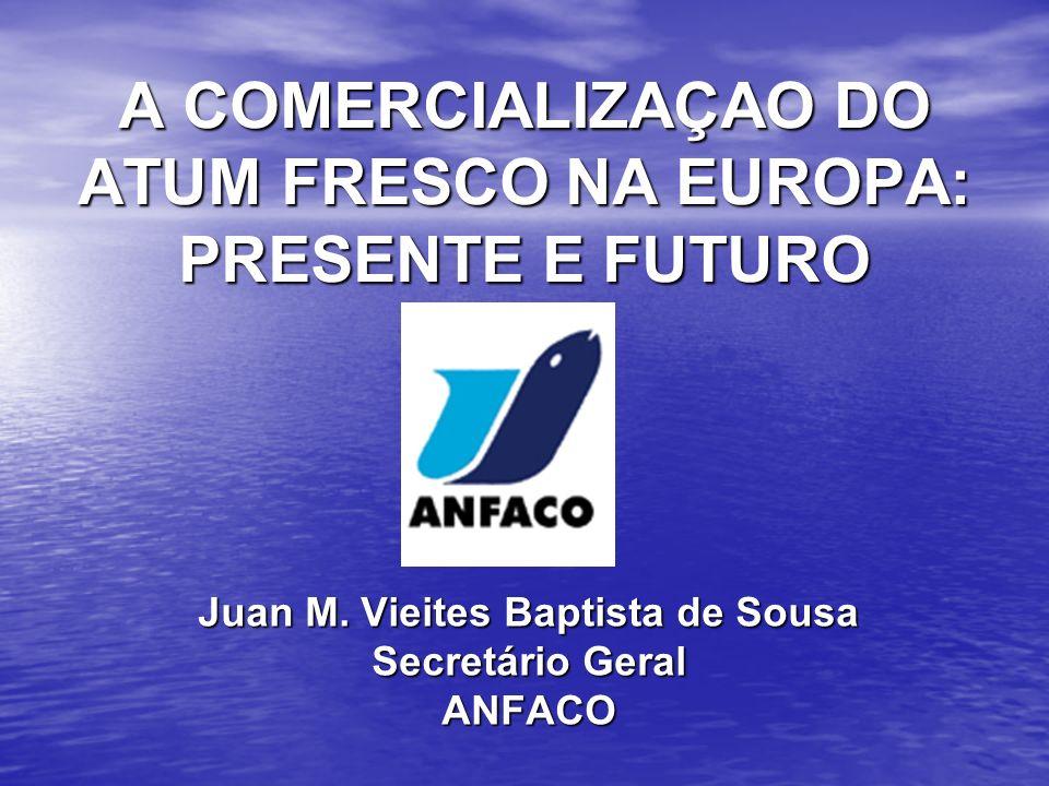 A COMERCIALIZAÇAO DO ATUM FRESCO NA EUROPA: PRESENTE E FUTURO Juan M.