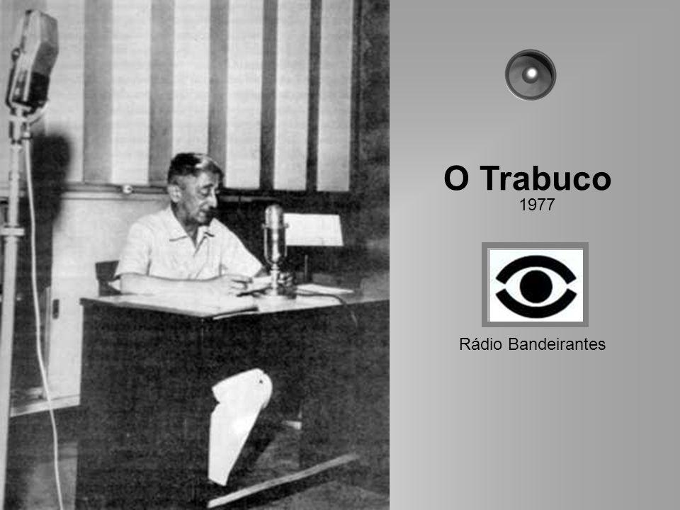 uchida.luiz@gmail.com Onze anos mais tarde transferiu-se para a Rádio Bandeirantes PRH-9, onde, em 1962, lançou O Trabuco, um informativo matinal que