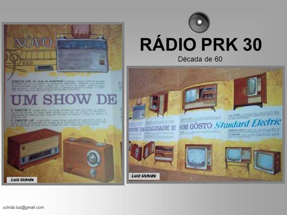 uchida.luiz@gmail.com Em 1947, três anos antes da televisão chegar ao Brasil, 80% dos rádios da cidade do Rio de Janeiro estavam sintonizados na Rádio