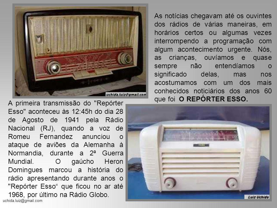 uchida.luiz@gmail.com A primeira transmissão do Repórter Esso aconteceu às 12:45h do dia 28 de Agosto de 1941 pela Rádio Nacional (RJ), quando a voz de Romeu Fernandez anunciou o ataque de aviões da Alemanha à Normandia, durante a 2ª Guerra Mundial.