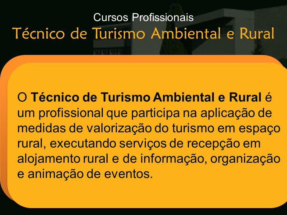 Cursos Profissionais Técnico de Turismo Ambiental e Rural Escola Secundária de Arganil O Técnico de Turismo Ambiental e Rural é um profissional que pa