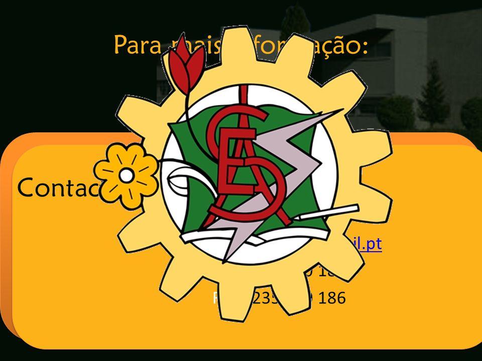 Escola Secundária de Arganil Contactos: Internet:www.esarganil.pt Telefone:235 200 180 Fax:235 200 186 Para mais informação: