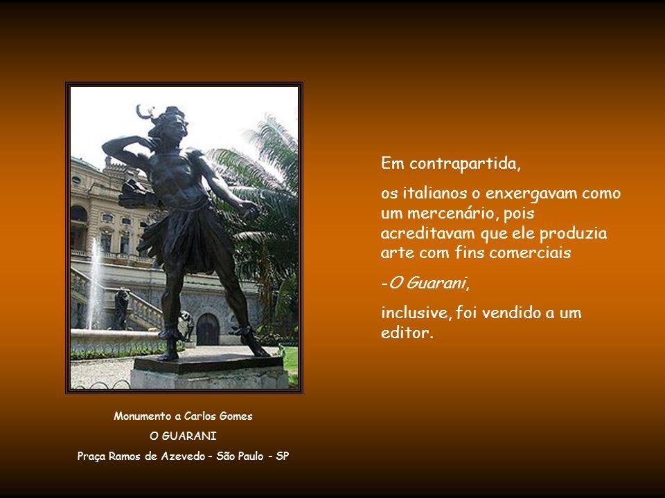 Ao longo da vida, Carlos Gomes esteve dividido entre duas pátrias, duas nacionalidades.