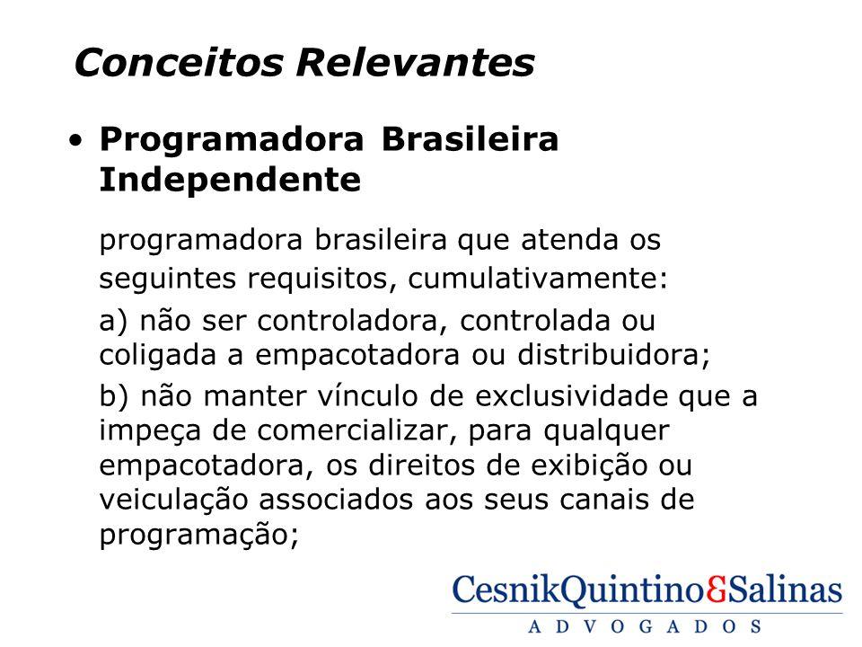 Conceitos Relevantes Programadora Brasileira Independente programadora brasileira que atenda os seguintes requisitos, cumulativamente: a) não ser cont