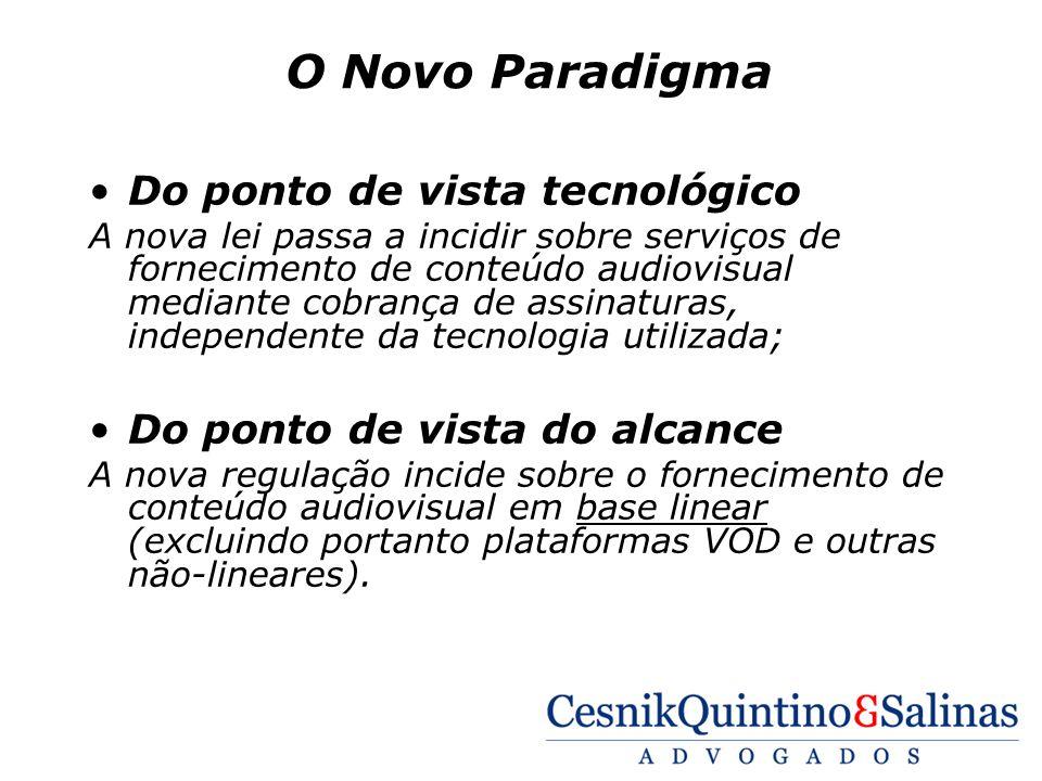 O Novo Paradigma Do ponto de vista tecnológico A nova lei passa a incidir sobre serviços de fornecimento de conteúdo audiovisual mediante cobrança de