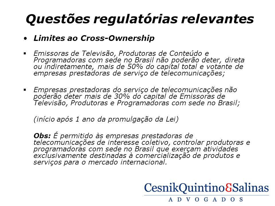 Questões regulatórias relevantes Limites ao Cross-Ownership Emissoras de Televisão, Produtoras de Conteúdo e Programadoras com sede no Brasil não pode