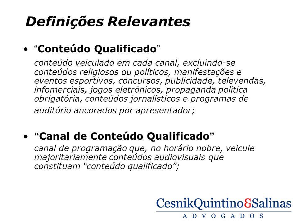 Definições Relevantes Conteúdo Qualificado conteúdo veiculado em cada canal, excluindo-se conteúdos religiosos ou políticos, manifestações e eventos e