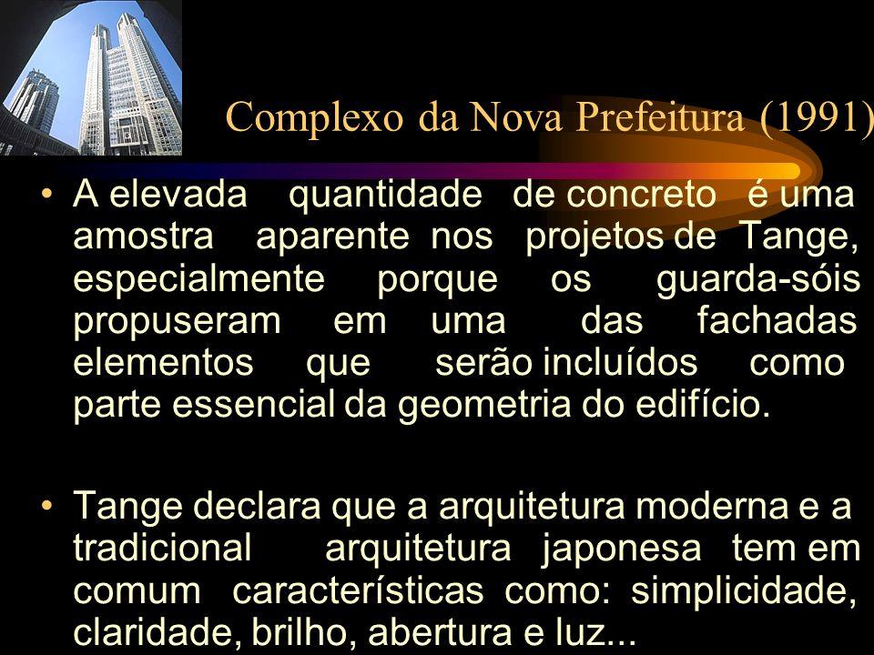 Complexo da Nova Prefeitura (1991) A elevada quantidade de concreto é uma amostra aparente nos projetos de Tange, especialmente porque os guarda-sóis