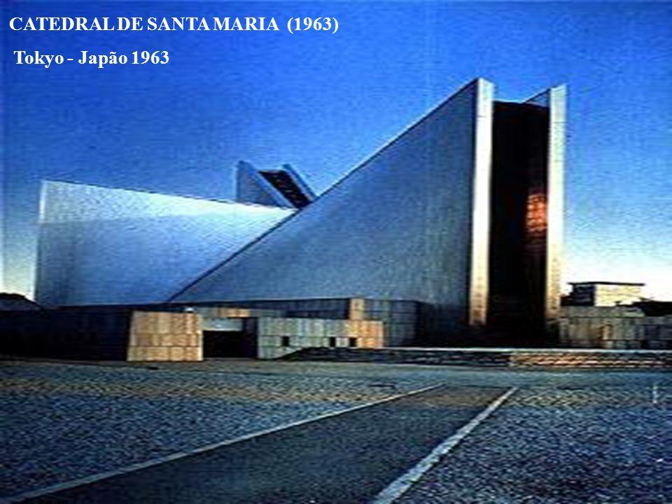 CATEDRAL DE SANTA MARIA (1963) Tokyo - Japão 1963