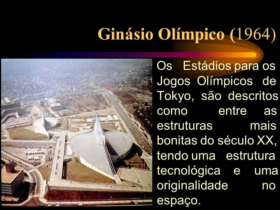 Ginásio Olímpico (1964) Os Estádios para os Jogos Olímpicos de Tokyo, são descritos como entre as estruturas mais bonitas do século XX, tendo uma estr