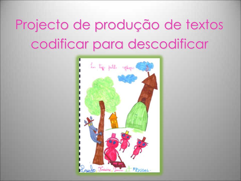 Projecto de produção de textos codificar para descodificar