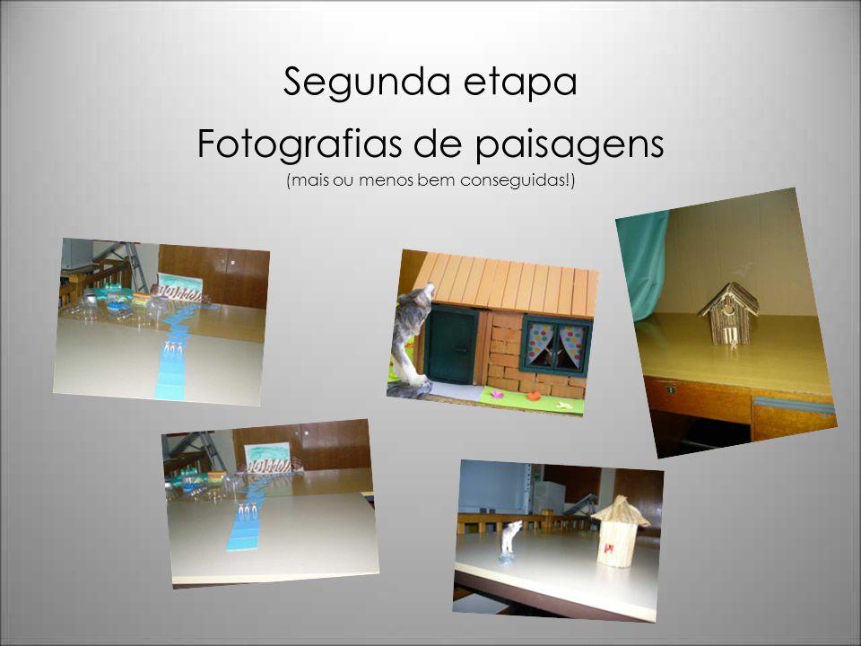 Segunda etapa Fotografias de paisagens (mais ou menos bem conseguidas!)