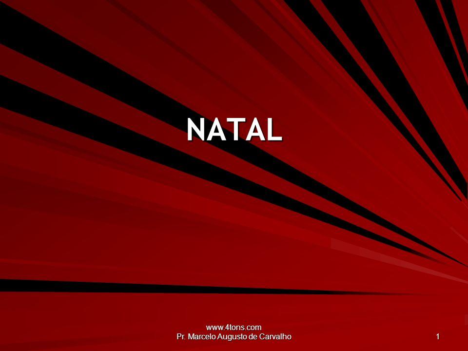 www.4tons.com Pr. Marcelo Augusto de Carvalho 1 NATAL